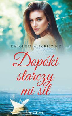 Karolina Klimkiewicz - Dopóki starczy mi sił