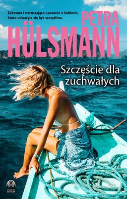 Petra Hulsmann - Szczęście dla zuchwałych