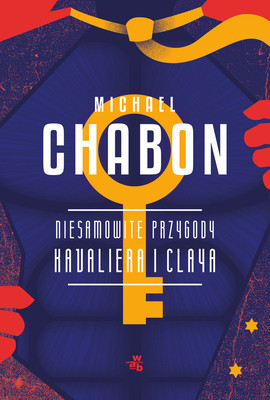 Michael Chabon - Niesamowite przygody Kavaliera i Claya