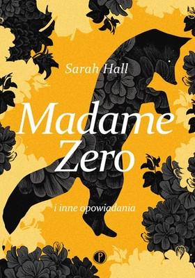 Sarah Hall - Madame Zero i inne opowiadania