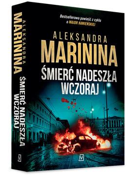 Aleksandra Marinina - Śmierć nadeszła wczoraj. Tom 18