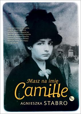 Agnieszka Stabro - Masz na imię Camille