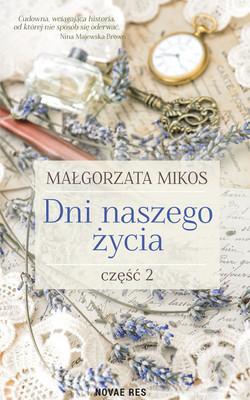 Małgorzata Mikos - Dni naszego życia. Tom 2