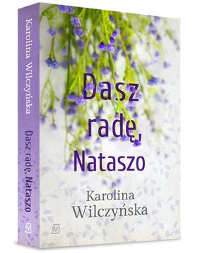 Karolina Wilczyńska - Dasz radę, Nataszo. Tom 2