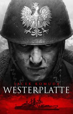 Jacek Komuda - Westerplatte