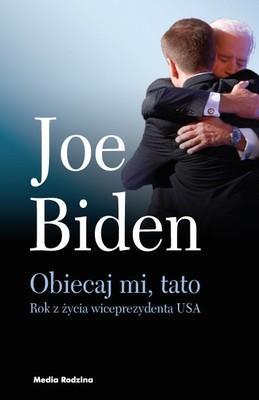 Joe Biden - Obiecaj mi, tato. Rok z życia wiceprezydenta USA