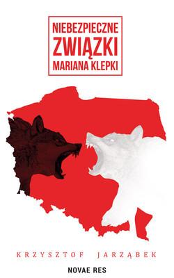 Krzysztof Jarząbek - Niebezpieczne związki Mariana Klepki