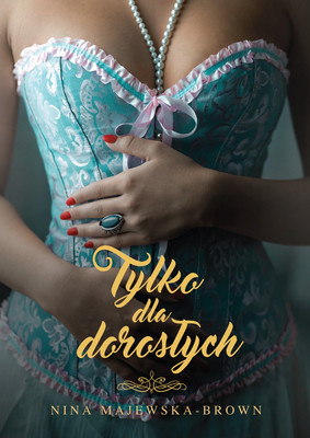 Nina Majewska-Brown - Tylko dla dorosłych