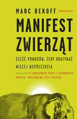 Marc Bekoff - Manifest zwierząt / Marc Bekoff - The Animal Manifesto