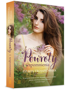 Sylwia Trojanowska - Powroty i wspomnienia
