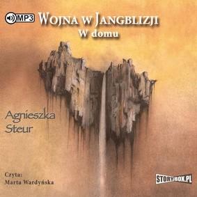Agnieszka Steur - W domu. Wojna w Jangblizji. Tom 2