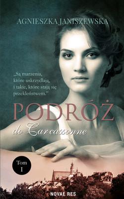 Agnieszka Janiszewska - Podróż do Carcassonne. Tom 1