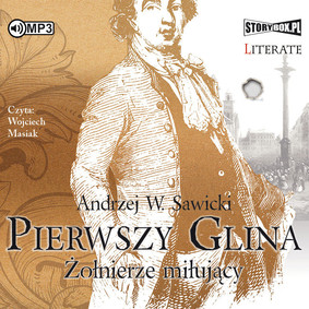 Andrzej W. Sawicki - Pierwszy glina. Żołnierze miłujący