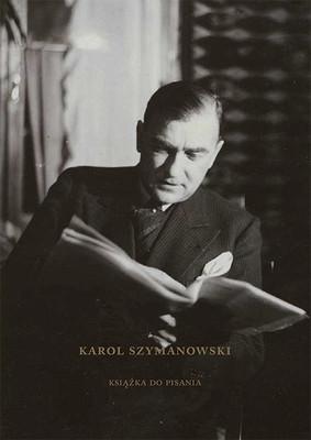 Bogdan Tosza - Karol Szymanowski. Książka do pisania