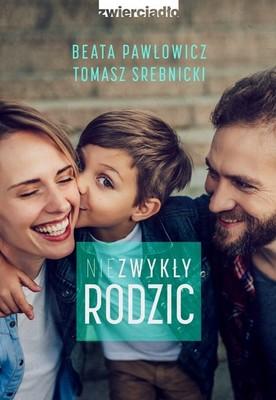 Beata Pawłowicz, Tomasz Srebnicki - Niezwykły rodzic