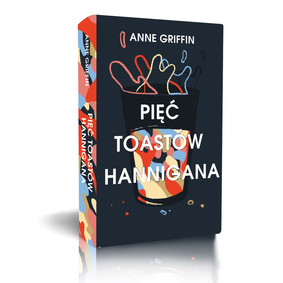 Anne Griffin - Pięć toastów Hannigana / Anne Griffin - All That I Have Been [When All Is Said]
