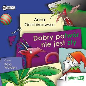Anna Onichimowska - Dobry potwór nie jest zły