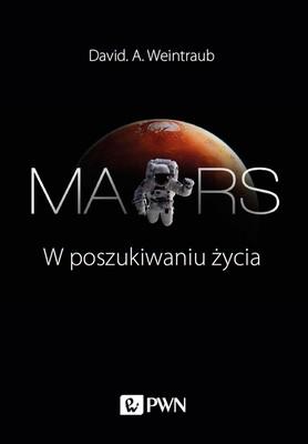 David A. Weintraub - Mars. W poszukiwaniu życia