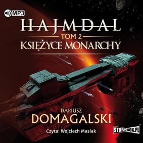 Dariusz Domagalski - Księżyce Monarchy. Hajmdal. Tom 2