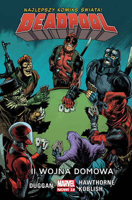 Gerry Duggan - II wojna domowa. Deadpool. Tom 5