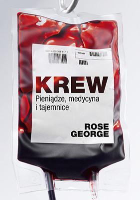 George Rose - Krew. PieniÄ…dze, medycyna, tajemnice