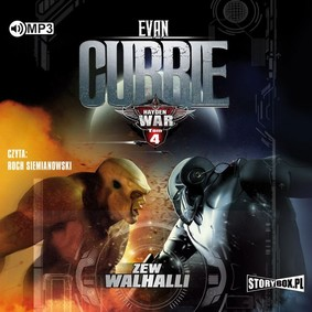 Evan Currie - Zew Walhalli. Hayden War. Tom 4