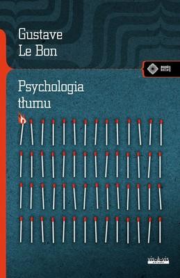 Gustave Le Bon - Psychologia tłumu