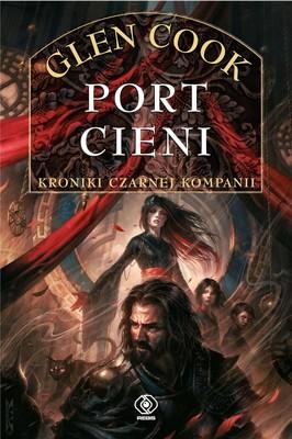 Glen Cook - Port Cieni. Kroniki Czarnej Kompanii