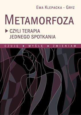 Ewa Klepacka-Gryz - Metamorfoza czyli terapia jednego spotkania
