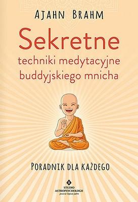 Ajahn Brahm - Sekretne techniki medytacyjne buddyjskiego mnicha
