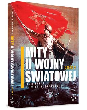 Jean Lopez, Olivier Wieviorka - Mity II wojny światowej. Część 2