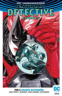 James Tynion IV - Upadek Batmanów. Batman. Detective Comics. Tom 6