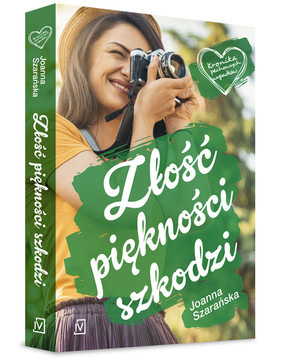 Joanna Szarańska - Złość piękności szkodzi. Kronika pechowych wypadków. Tom 3