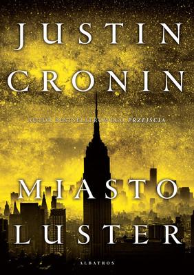 Justin Cronin - Miasto luster