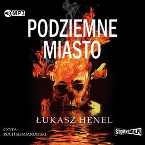 Łukasz Henel - Podziemne miasto