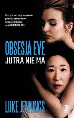 Luke Jennings - Jutra nie ma. Obsesja Eve. Tom 2