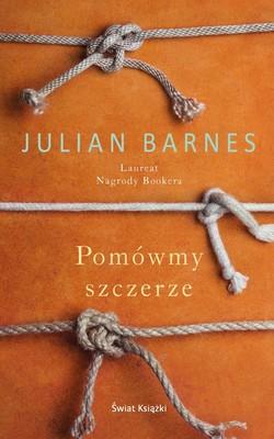Julian Barnes - Pomówmy szczerze