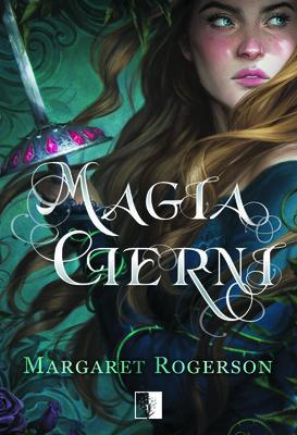 Margaret Rogerson - Magia Cierni