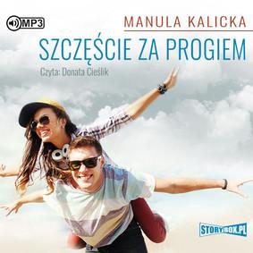 Manula Kalicka - Szczęście za progiem