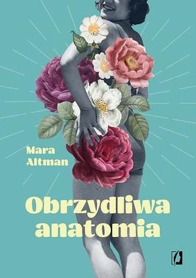 Mara Altman - Obrzydliwa anatomia