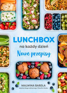 Malwina Bareła - Lunchbox na każdy dzień. Nowe przepisy
