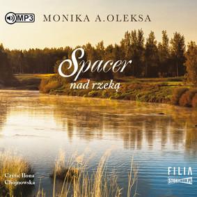 Monika A. Oleksa - Spacer nad rzeką