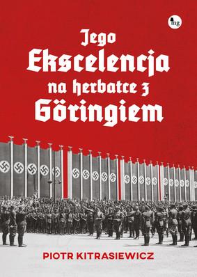 Piotr Kitrasiewicz - Jego ekscelencja na herbatce z Göringiem