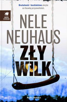 Nele Neuhaus - Zły wilk. Gorzka czekolada. Tom 6