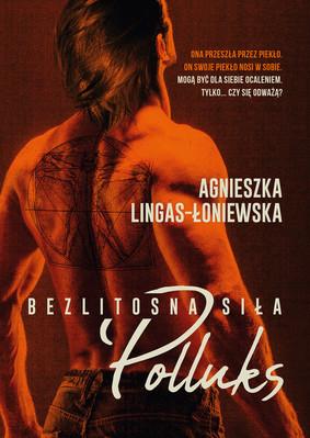 Agnieszka Lingas-Łoniewska - Polluks. Bezlitosna siła. Tom 2
