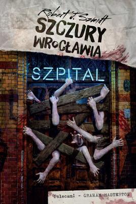 Robert J. Szmidt - Szczury Wrocławia. Szpital