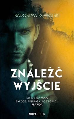 Radosław Kowalski - Znaleźć wyjście