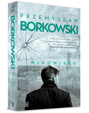 Przemysław Borkowski - Widowisko. Tom 3