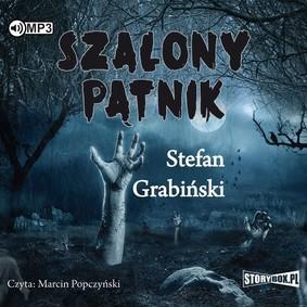 Stefan Grabiński - Szalony pątnik