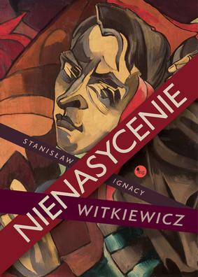 Stanisław Ignacy Witkiewicz - Nienasycenie